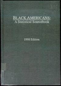 Black Americans: A Statistical Sourcebook (1998 Edition)