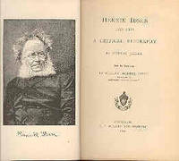 Henrick Ibsen, 1828-1888, A Critical Biography