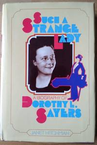 image of Such A Strange Lady - A Biography of Dorothy L. Sayers