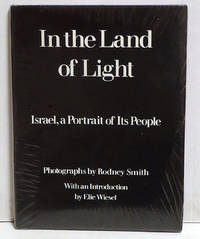 In the Land of Light: Israel, a Portrait of Its People, Smith, Rodney