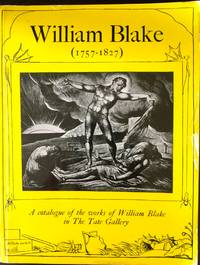 WILLIAM BLAKE (1757-1827) A CATALOGUE OF THE WORKS OF WILLIAM BLAKE IN THE TATE GALLERY