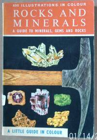 Rocks and Minerals. A Guide to Minerals, Gems and Rocks. 400 illustrations in Colour.