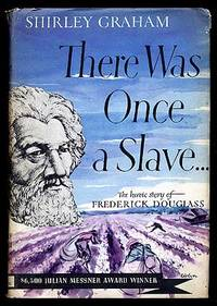 There Once Was a Slave...: The Heroic Story of Frederick Douglass
