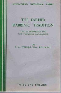 The Earlier Rabbinic Tradition and Its Importance for New Testament Background