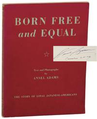 Born Free and Equal: The Story of Loyal Japanese-Americans (Signed First Edition)