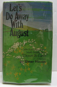 Let's Do Away with August A Collection of the Best of Nearly Twenty Years'  Down to Earth Columns