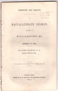 Strength and Beauty: A Baccalaureate Sermon, delivered at Williamstown, Ms. [Massachusetts] August 17, 1851