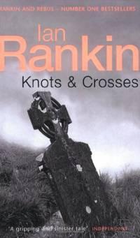 Knots And Crosses (Inspector Rebus) (A Rebus Novel)