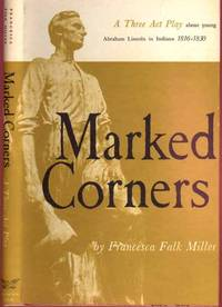 Marked Corners: A Three Act Play About Young Abraham Lincoln in Indiana, 1816-1830