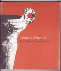 Japanese Ceramics: From Prehistoric Times to The Present by  Andrew Pekarik - Paperback - 1978 - from Ultramarine Books (SKU: 003843)