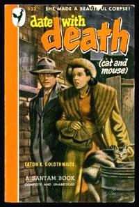 DATE WITH DEATH - A Lt. Joe Dickerson Mystery by  Eaton K Goldthwaite  - Paperback  - First Printing - First Thus  - 1947  - from W. Fraser Sandercombe (SKU: 220434)