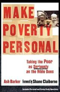 Make Poverty Personal: Taking the Poor as Seriously as the Bible Does (ēmersion: Emergent...