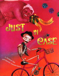 JUST IN CASE: A Trickster Tale and Spanish Alphabet Book.