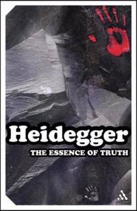 The Essence of Truth : On Plato's Parable of the Cave and the Theaetetus by Martin Heidegger - 2002