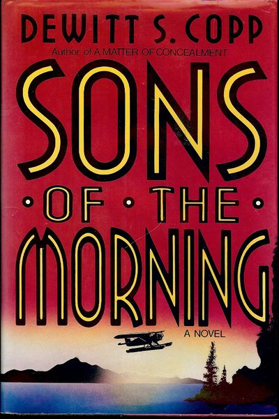 1992. COPP, Dewitt S. SONS OF THE MORNING. NY: W.W. Norton & Company, . 8vo., cloth & boards in dust...