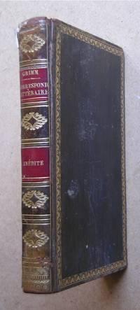 Correspondance Inedite De Grimm et De Diderot, et Recueil de Lettres, Poesies, Morceaux et Fragmens Retranches Par La Censure Imperiale en 1812 et 1813.