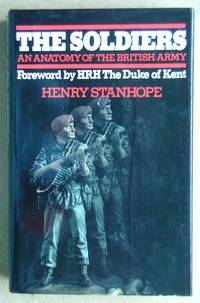 The Soldiers: An Anatomy of the British Army.