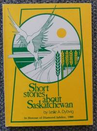 image of SHORT STORIES ABOUT SASKATCHEWAN.