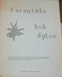 "TARANTULA; ""Author's royalties from the sale of this book are being donated to the Caladan Free School. Publisher's profits will contribute to the furtherance of Woodstock Nation"