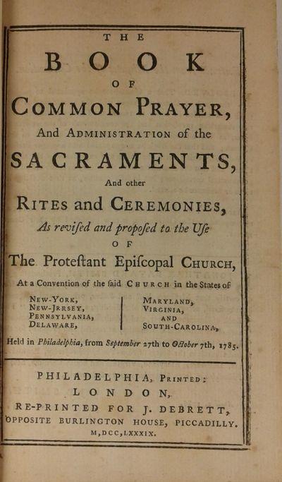 1789. (AMERICAN BOOK OF COMMON PRAYER). Episcopal Church. The Book of Common Prayer, and Administrat...