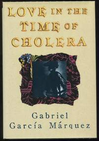 Love in the Time of Cholera by  Gabriel Garcia Marquez - First printing - 1988 - from Evening Star Books and Biblio.com
