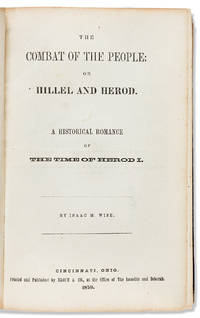 THE COMBAT OF THE PEOPLE: OR HILLEL AND HEROD. A HISTORICAL ROMANCE OF THE TIME OF HEROD I.