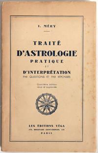 Traité d'astrologie pratique et d'interprétation par questions et par réponses. Quatrième édition revue et augmentée.