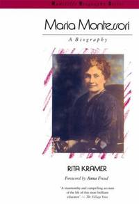 Maria Montessori : A Biography