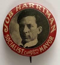 image of Job Harriman / Socialist Candidate for Mayor [pinback button]