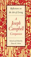 image of Reflections on the Art of Living: A Joseph Campbell Companion