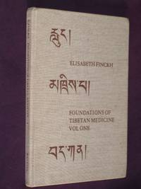 Foundations of Tibetan Medicine; According to the Book rGyud bzi, Volume One,