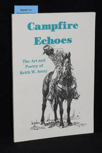 image of Campfire Echoes; The Art and Poetry of Keigh W. Avery