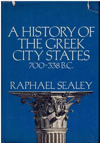 A HISTORY OF THE GREEK CITY STATES  700 338 B. C.