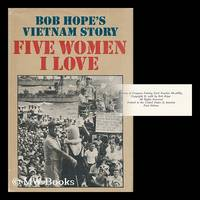 Five Women I Love; Bob Hope's Vietnam Story by  Bob (1903-2003) Hope - First Edition - 1966 - from MW Books Ltd. and Biblio.com