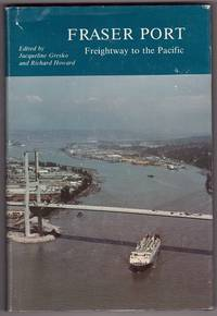 Fraser Port  Freightway to the Pacific 1858-1986