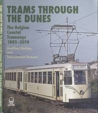 Trams Through the Dunes: The Belgian Coastal Tramway 1885-2010