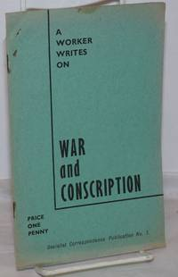 image of A Worker Writes on War and Conscription