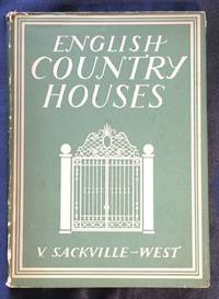 ENGLISH COUNTRY HOUSES; V. Sackvile West / with 12 plates in colour and 21 illustrations in black & white