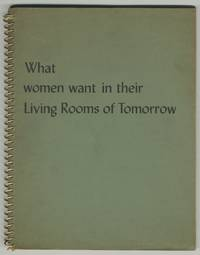 What women want in their Living Rooms of Tomorrow: A Report of the Living Room of Tomorrow Contest Conducted by McCall's Magazine