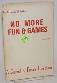 No More Fun and Games: a journal of female liberation. issue 3 November 1969: the Dialectics of Sexism