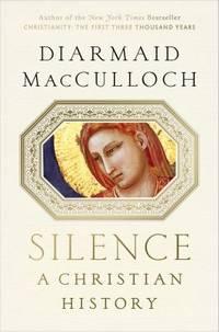 Silence : A Christian History