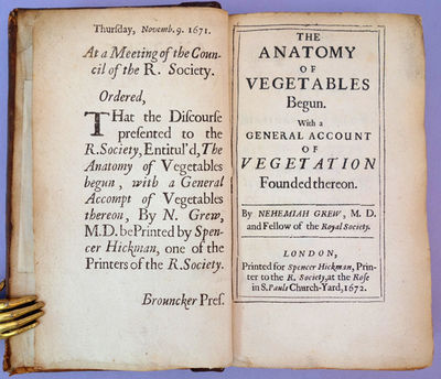 London: Spencer Hickman, 1672. Grew, Nehemiah (1641-1712). The anatomy of vegetables begun, with a g...
