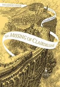 The Missing of Clairdelune: Book Two of the Mirror Visitor Quartet: 2
