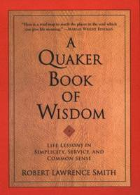 image of A Quaker Book of Wisdom : Life Lessons in Simplicity, Service, and Common Sense