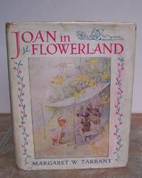 JOAN IN FLOWERLAND. by  Margaret (illustrator).  Text by Tarrant and Lewis Dutton.: TARRANT - Hardcover - from Roger Middleton (SKU: 33012)
