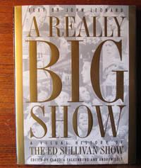 A REALLY BIG SHOW.  A Visual History of THE ED SULLIVAN SHOW