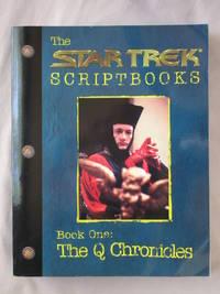 The Q Chronicles: The Star Trek Scriptbooks Book 1