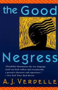 The Good Negress : A Novel