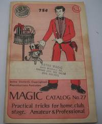 E-Z Magic Catalog No. 27: Practical Tricks for Home, Club, Stage, Amateur and Professional