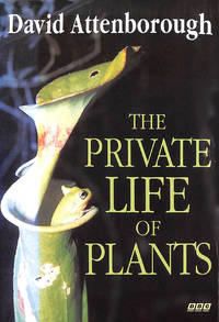 image of The Private Life of Plants: A Natural History of Plant Behaviour